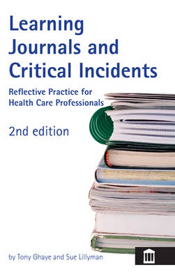 Learning Journals and Critical Incidents: Reflective Practice for Health Care Professionals (Paperback)