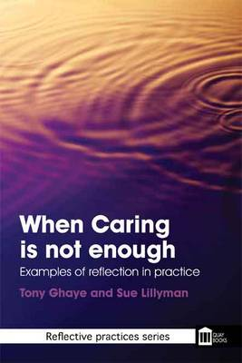 When Caring is Not Enough: Examples of Reflection in Practice (Paperback)
