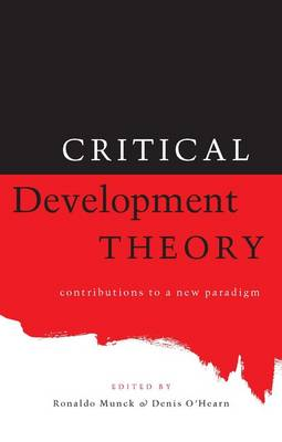 Critical Development Theory: Contributions to a New Paradigm (Paperback)