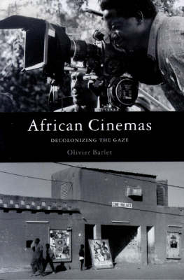 African Cinemas: Decolonising the Gaze (Hardback)
