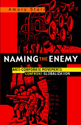 Naming the Enemy: Anti-corporate Movements Confront Globalization (Mixed media product)