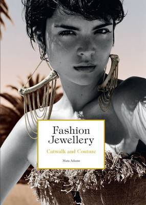 Fashion Jewellery: Catwalk and Couture (Hardback)