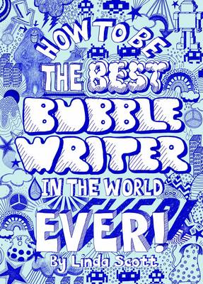 How to be the Best Bubblewriter in the World Ever (Paperback)
