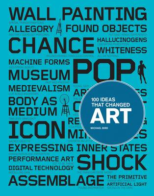 100 Ideas That Changed Art - 100 Ideas That Changed... (Paperback)