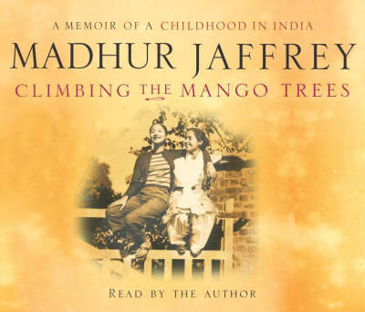 Climbing the Mango Trees: A Memoir of a Childhood in India (CD-Audio)