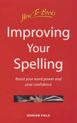 Improving Your Spelling: Boost Your Word Power and Your Confidence (Paperback)