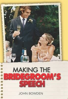 Making the Bridegroom's Speech: Etiquette;Jokes;Sample Speeches;One-liners (Paperback)