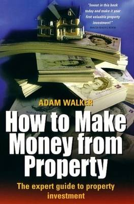 How to Make Money from Property: The Expert Guide to Property Investment (Paperback)