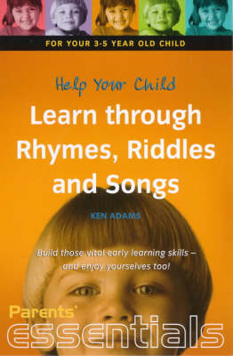 Help Your Child Learn Through Rhymes, Riddles and Songs: For Your 3-5 Year Old Child - Parents' essentials (Paperback)