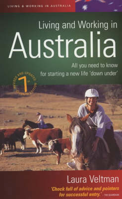 Living and Working in Australia: All You Need to Know for Starting a New Life 'Down Under' (Paperback)