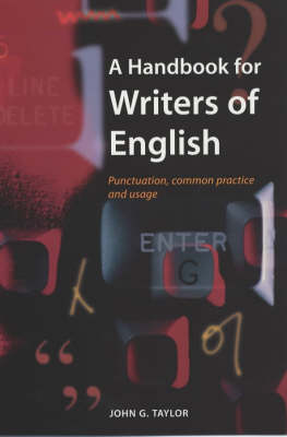A Handbook for Writers of English: Punctuation, Common Practice and Usage (Paperback)