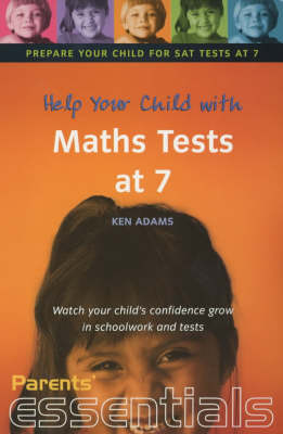 Help Your Child with Maths Tests at 7: Watch Your Child's Confidence Grow in Schoolwork and Tests - Parents' essentials (Paperback)