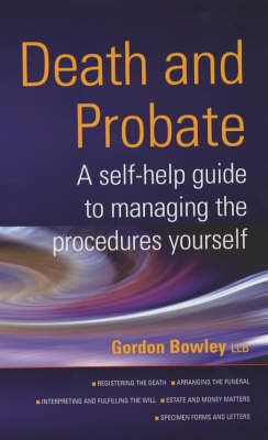 The Self-help Guide to Managing Death and Probate: Manage the Legal and Financial Side of Death Yourself (Paperback)
