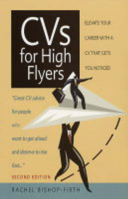 CVs for High Flyers: Elevate Your Career with a CV That Gets You Noticed (Paperback)