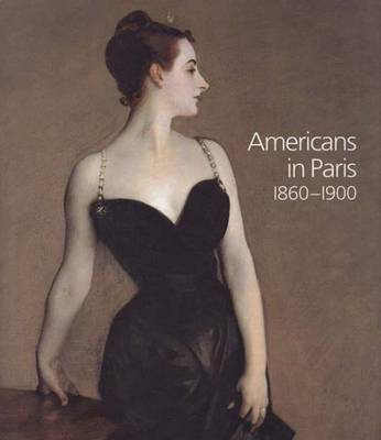 Americans in Paris, 1860-1900 - National Gallery London (Hardback)