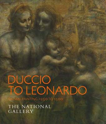 Duccio to Leonardo: Renaissance Painting 1250-1500 - National Gallery London (Paperback)