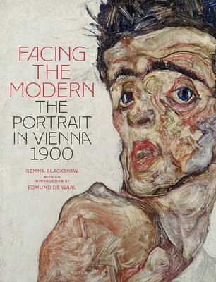 Facing the Modern: The Portrait in Vienna, 1900 - National Gallery London (Hardback)