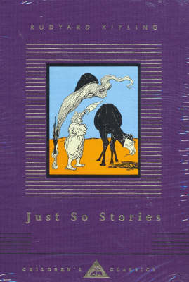Just So Stories - Everyman's Library Children's Classics 19 (Hardback)