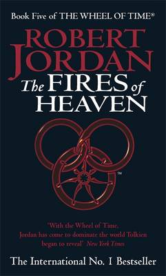 The Fires of Heaven - The Wheel of Time Book 5 (Paperback)