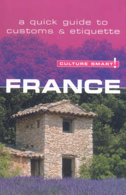 France - Culture Smart!: The Essential Guide to Customs and Culture - Culture Smart! S. (Paperback)