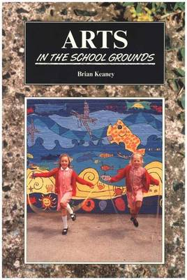 Arts in the School Grounds (Paperback)