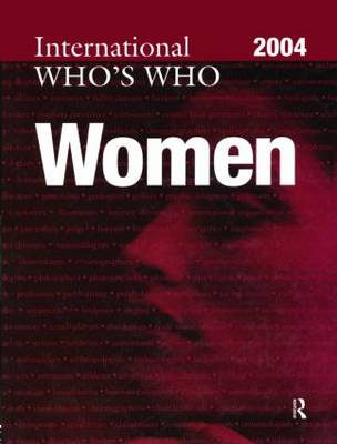 The International Who's Who of Women 2004 2004 (Hardback)