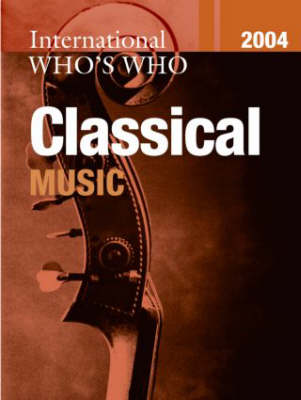 International Who's Who in Classical Music (Hardback)