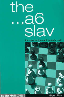 The A6 Slav: the Tricky and Dynamic Lines with ...A6 (Paperback)
