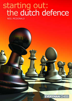 The Dutch Defence - Starting Out Series (Paperback)