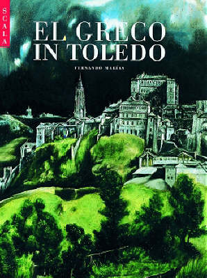 El Greco in Toledo - National Monuments of Spain S. (Paperback)