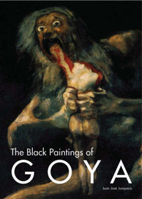 The Black Paintings of Goya (Paperback)