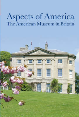 Aspects of America: The American Museum in Britain (Paperback)