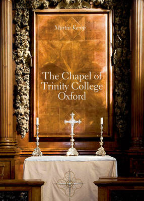 The Chapel of Trinity College, Oxford (Paperback)