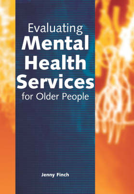 Evaluating Mental Health Services for Older People (Paperback)