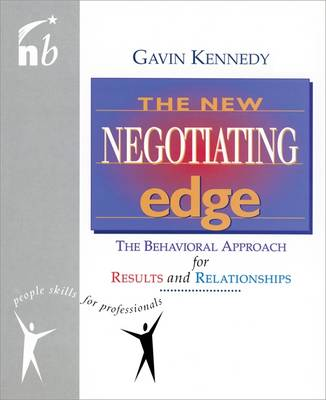 The New Negotiating Edge: The Behavioural Approach for Results and Relationships - People Skills for Professionals (Paperback)