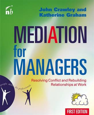 Mediation for Managers: Resolving Conflict and Rebuilding Relationships at Work (Paperback)