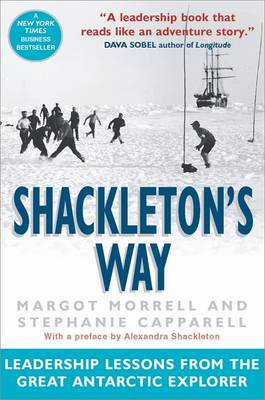 Shackleton's Way: Leadership Lessons from the Great Antarctic Explorer (Paperback)