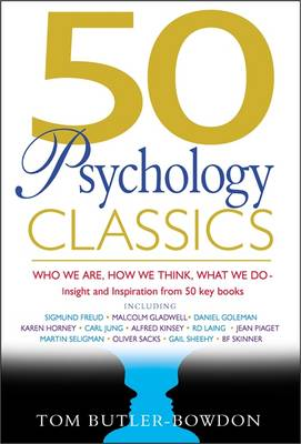 50 Psychology Classics: Who We are, How We Think, What We Do (Paperback)