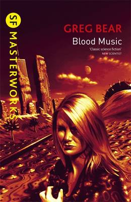 Blood Music - S.F. Masterworks No.40 (Paperback)