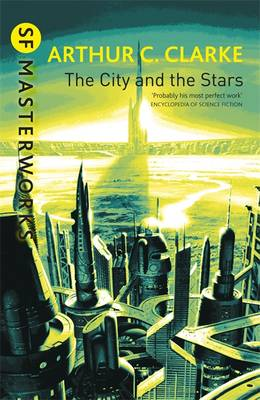The City and the Stars - S.F. Masterworks No.39 (Paperback)