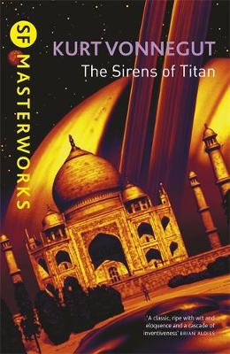 The Sirens of Titan - S.F. Masterworks No.18 (Paperback)
