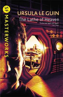 The Lathe of Heaven - S.F. Masterworks No.44 (Paperback)
