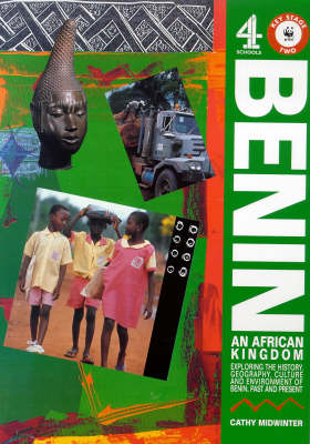 Benin: An African Kingdom - Exploring the History, Geography, Culture and Environment of Benin Past and Present (Mixed media product)