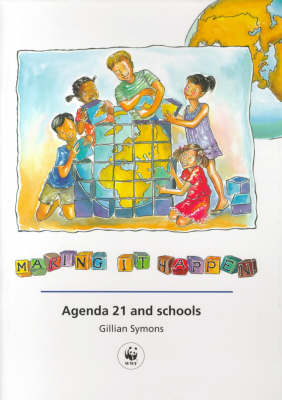 Making it Happen: Agenda 21 and Schools (Paperback)