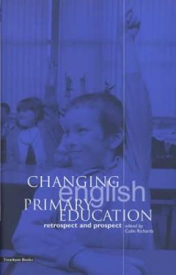 Changing English Primary Education: Retrospect and Prospect (Paperback)