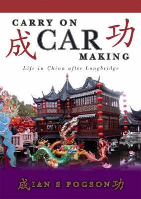 Carry on Car Making: Life in China After Longbridge (Paperback)