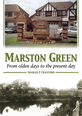 Marston Green: From Olden Days to the Present Day (Paperback)