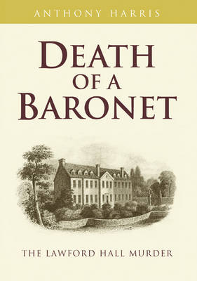 Death of a Baronet: The Lawford Hall Murder (Paperback)