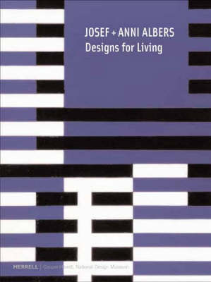 Josef and Anni Albers: Designs for Living (Hardback)