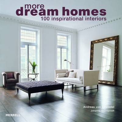 More Dream Homes: 100 Inspirational Interiors (Paperback)